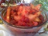 ~Cranberry & Star Fruit Chutney..kissed with Amaretto