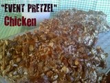 ~ Event Pretzel  Chicken
