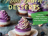 ~Incredible Plant-Based Desserts