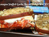 ~Lasagna Stuffed Garlic Bread Sandwiches