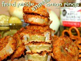 ~Pretzel Crusted fried pickle stuffed onion rings