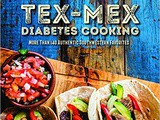 ~Tex-Mex Diabetes Cookbook