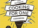 ~The Ultimate Cooking For One Cookbook