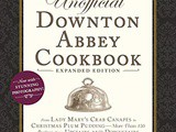 ~The Unofficial Downton Abbey Cookbook