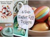 5 Fun Easter Egg Designs + Funtastic Friday 119 Link Party