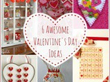 6 Awesome Valentine's Day Ideas + Link Party Favorites