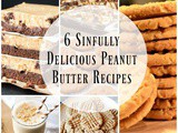 6 Sinfully Delicious Peanut Butter Recipes + Funtastic Friday 118 Link Party