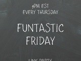 Funtastic Friday 161 Link Party