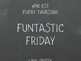 Funtastic Friday 215 Link Party