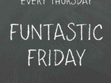 Funtastic Friday 233 Link Party
