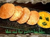 Whole wheat Poori/Puri with Besan Sabzi (No Onion No Garlic Recipe)
