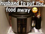 When you ask your husband to put the food away