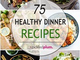 75 Healthy Dinner Recipes Ready In 30 Minutes Or Less