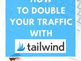 How To Double Your Traffic With Tailwind