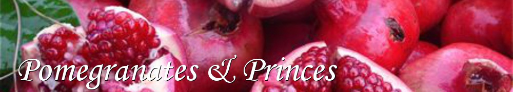 Very Good Recipes - Pomegranates & Princes