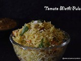 Tomato Methi pualo recipe , how to make methi tomato rice