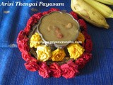 Arisi Thengai Payasam Recipe/Thengai Arisi Payasam/Coconut Payasam/Coconut Kheer with step by step photos/How to make Arisi Thengai Payasam/தேங்காய் அரிசி பாயசம் செய்வது எப்படி –Tamil New Year Special Recipe