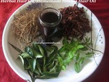 Herbal Hair Oil/Ayurvedic Herbal Hair Oil/Home Made Herbal Hair Oil/Benefits of Herbal Hair Oil/How to make Herbal Hair Oil at home-Herbal Hair Oil to prevent Hair loss, to fight against Dandruff and Premature Greying