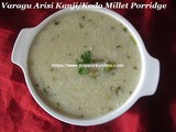 VaraguArisi Kanji/VaraguArisi Vendhayam & Poondu Kanji/Kodo Millet Porridge/Kodo Millet Porridge with Garlic & Fenugreek –How to make Varagu Arisi Kanji/ வரகுஅரிசி கஞ்சி செய்வது எப்படி