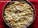 White Sauce Pasta Recipe/White Sauce Penne Pasta Recipe/Creamy White Sauce Pasta/Pasta Recipe in White Sauce with step by step photos