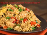How to Cook Chicken Fried Rice