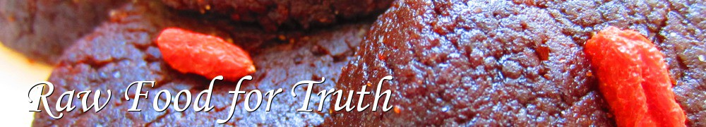 Very Good Recipes - Raw Food for Truth