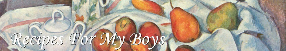 Very Good Recipes - Recipes For My Boys
