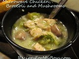 Microwave Chicken, Broccoli, Mushrooms