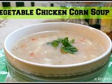 Chicken Corn Soup | Vegetable Chicken Corn Soup