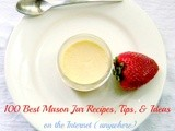 100 Best Mason Jar Recipes, Tips, and Ideas on the Internet