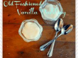 Simple, Old Fashioned Vanilla Pudding