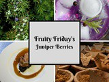 Fruity Friday's …The Juniper Berry