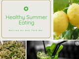 Healthy Summer Eating…How to eat great tasty food and lose weight