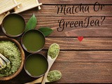 Matcha or Green Tea