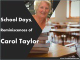 School Days, Reminiscences of Carol Taylor