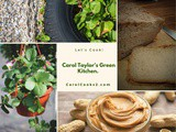 Smorgasbord Food Column – Carol Taylor's Green Kitchen – Bread, Homemade Peanut Butter and Home Grown Vegetables and Herbs