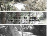 Travel Thailand…Ton Thai Waterfall,Thalang, Phuket
