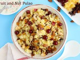 15 min Fruit and Nut Pulao