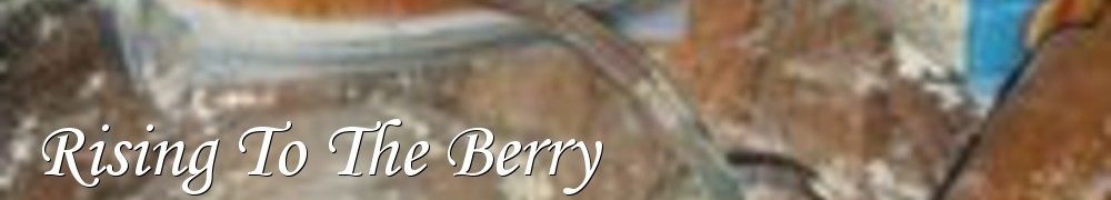 Very Good Recipes - Rising To The Berry