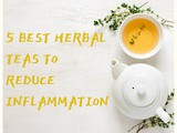 5 Best Herbal Teas To Reduce Inflammation : Guest Post by Agbaghe Oghenefejiro
