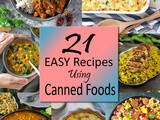 21 Easy Recipes Using Canned Foods