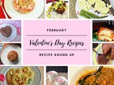 February Recipe Round-Up {Valentine's Day Recipes}