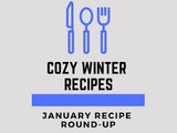 January Recipe Round-Up {Cozy Winter Recipes}