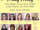 July 21st Friday Frenzy Food & Craft Link Party