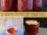 12 Ways to Put Up Tomatoes