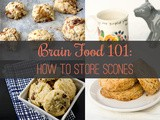 Brain Food 101: How to Store Scones