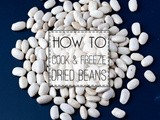 How to Cook + Freeze Dried Beans (Savvy Replay)