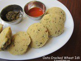 Oats Cracked Wheat Idli or Oats Dalia Idli or Oats Broken Wheat Idli