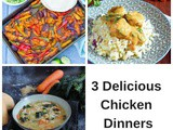 3 Delicious Chicken Dinners – Cook Once Eat Twice