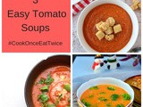 3 Easy Tomato Soup Recipes #CookOnceEatTwice